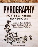 Pyrography for Beginners Handbook PDF