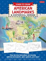 Learn to Draw American Landmarks   Historical Heroes PDF