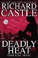 Castle 05  Deadly Heat   T  dliche Hitze PDF