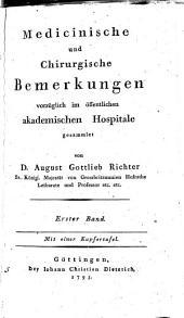 Medicinische und Chirurgische Bemerkungen vorzüglich im öffentlichen akademischen Hospitale gesammlet: Band 1