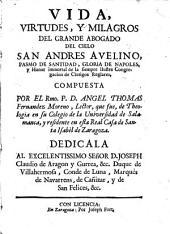 Vida, virtudes y milagros de grande abogado de cielo San Andres Avelino