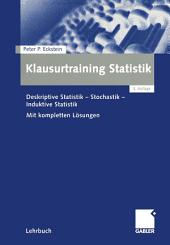 Klausurtraining Statistik: Deskriptive Statistik - Stochastik - Induktive Statistik, Ausgabe 3