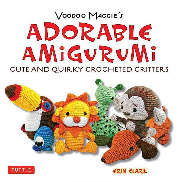 Download Voodoo Maggie s Adorable Amigurumi Book