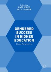 Gendered Success in Higher Education: Global Perspectives