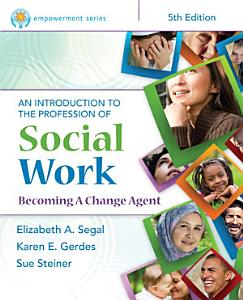 Empowerment Series  An Introduction to the Profession of Social Work Book