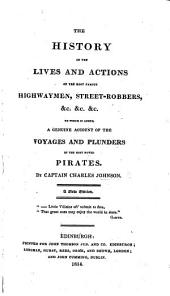 The History of the Lives and Actions of the Most Famous Highwaymen ... A New Edition