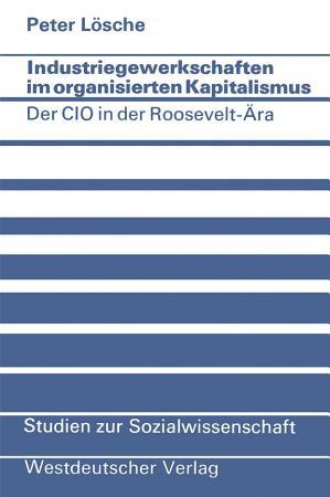 Industriegewerkschaften im organisierten Kapitalismus PDF
