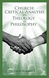 Church: Critical Analysis of Its Theology and Philosophy