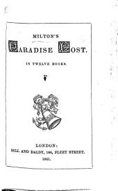 Milton's Paradise Lost. In twelve books