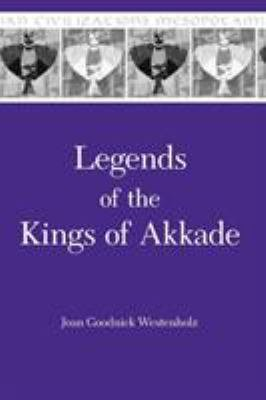 Legends of the Kings of Akkade PDF
