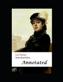 Anna Karenina By Lev Nikolayevich Tolstoy  A Romantic Novel   Complete Unabridged   Annotated