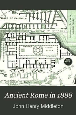 Ancient Rome in 1888 PDF