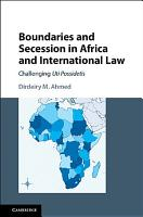 Boundaries and Secession in Africa and International Law PDF