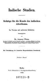 Indische Studien. Zeitschrift für die Kunde des indischen Alterthums. Im Vereine mit mehreren Gelehrten: Band 3