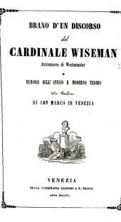 Brano d'un discorso del Cardinale Wiseman Arcivescovo di Westminster e memorie sull'antico e moderno tesoro della Basilica di San Marco in Venezia