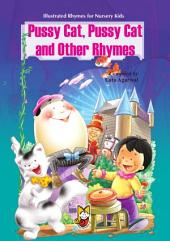 Pussy Cat, Pussy Cat and other Rhymes: Illustrated Rhymes for Nursery Kids