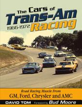 The Cars of Trans-Am Racing, 1966-1972