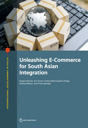 Unleashing E Commerce for South Asian Integration