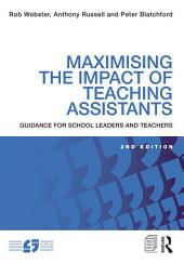Maximising the Impact of Teaching Assistants: Guidance for school leaders and teachers, Edition 2
