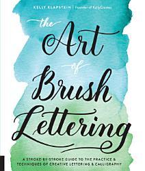 The Art of Brush Lettering PDF