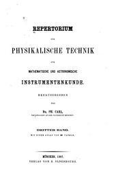 Repertorium für Experimental-Physik, für physikalische Technik, mathematische und astronomische Instrumentenkunde: Band 3