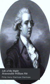 Life of the Right Honourable William Pitt: Volume 1