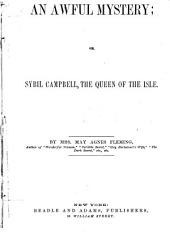 An Awful Mystery: Or, Sybil Campbell, the Queen of the Isle