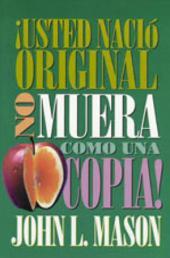 ¡Usted nació original, no muera como una copia!