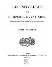 Les Novelles de l'empereur Justinien: Volume1