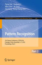 Pattern Recognition: 7th Chinese Conference, CCPR 2016, Chengdu, China, November 5-7, 2016, Proceedings, Part 2