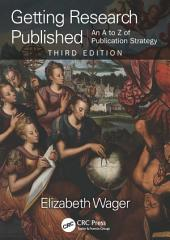 Getting Research Published: An A-Z of Publication Strategy, Third Edition, Edition 3