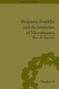 Benjamin Franklin and the Invention of Microfinance PDF