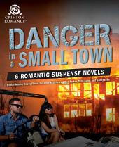 Danger in A Small Town: 6 Romantic Suspense Novels
