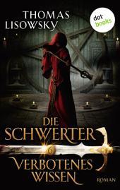 DIE SCHWERTER - Band 6: Verbotenes Wissen