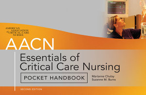 AACN Essentials of Critical Care Nursing Pocket Handbook  Second Edition