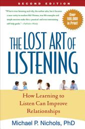 The Lost Art of Listening, Second Edition: How Learning to Listen Can Improve Relationships, Edition 2