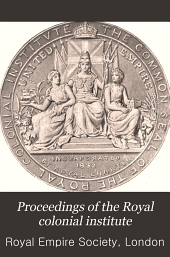 Proceedings of the Royal Colonial Institute: Volume 33