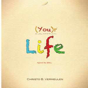 You r Life