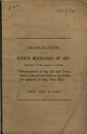 Immigration and the Scotch Mechanics of 1831: Being Chapter V of a Work in Preparation to be Entitled: Reminiscenses of My Life and Times Both in Church and State in Australia for Upwards of Fifty Years Past