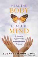 Heal the Body  Heal the Mind PDF