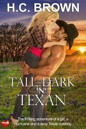 Tall, Dark 'n' Texan: The thrilling adventure of a girl, a hurricane, and a sexy Texas cowboy