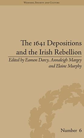 The 1641 Depositions and the Irish Rebellion PDF