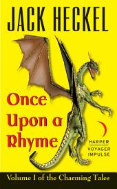 Once Upon a Rhyme: Volume I of the Charming Tales