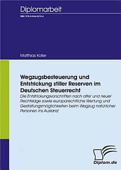 Wegzugsbesteuerung und Entstrickung stiller Reserven im deutschen Steuerrecht PDF