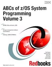 ABCs of z/OS System Programming: Volume 3