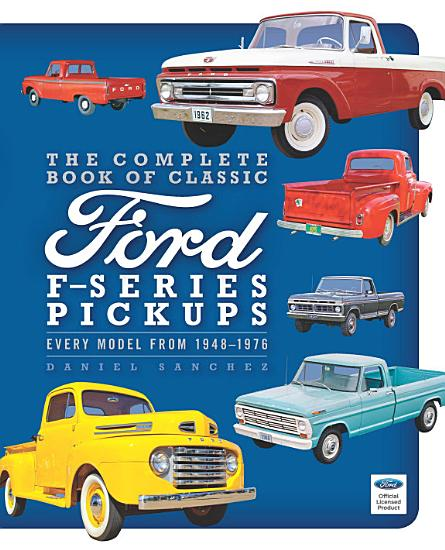 The Complete Book of Classic Ford F Series Pickups PDF