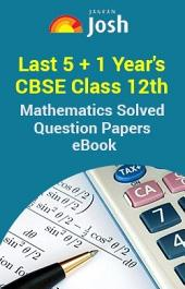 Last 5+1 Year's CBSE Class 12th Mathematics Solved Question Papers - eBook: Maths Previous Year Solved Papers