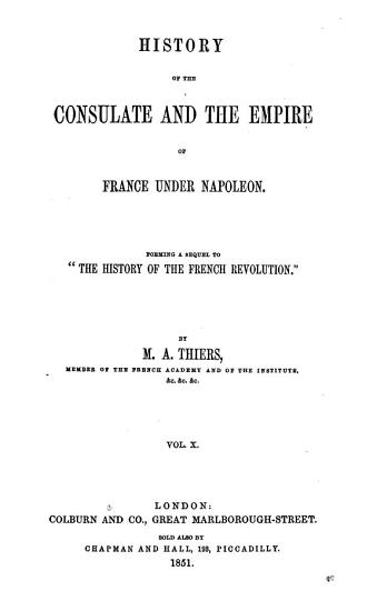 History of the Consulate and the Empire of France Under Napoleon PDF