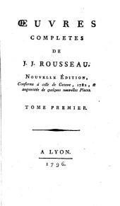 Oeuvres completes de J.J. Rousseau: Tome premier