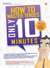 How To Master Tenses Only 10 Minutes